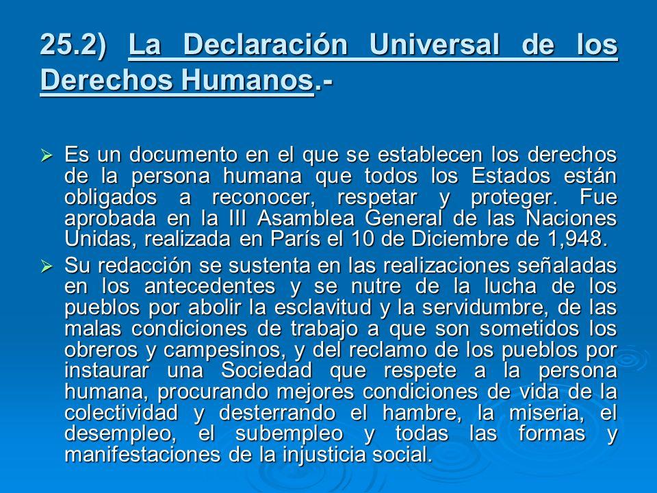 25.2) La Declaración Universal de los Derechos Humanos.-