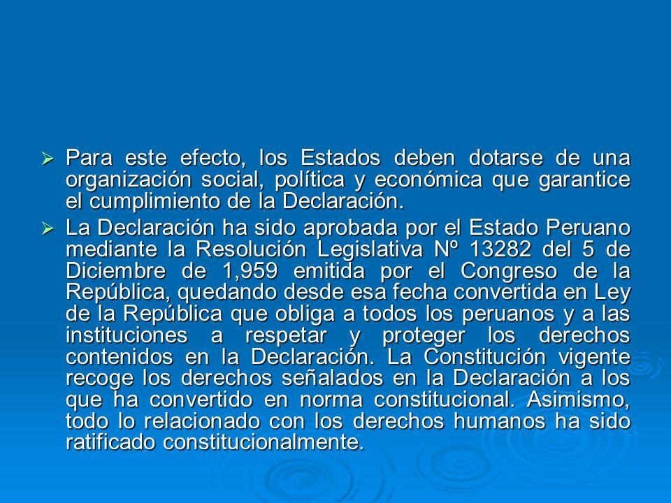 Para este efecto, los Estados deben dotarse de una organización social, política y económica que garantice el cumplimiento de la Declaración.
