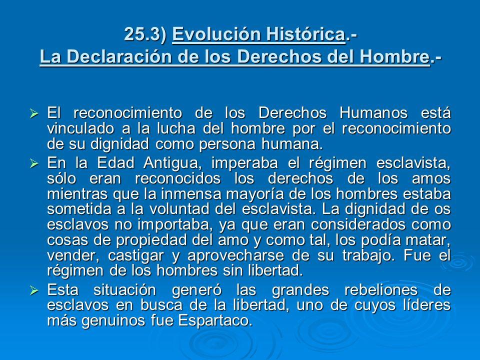 25.3) Evolución Histórica.- La Declaración de los Derechos del Hombre.-