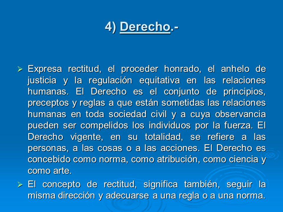 4) Derecho.-