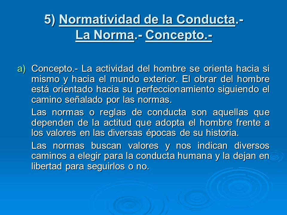 5) Normatividad de la Conducta.- La Norma.- Concepto.-