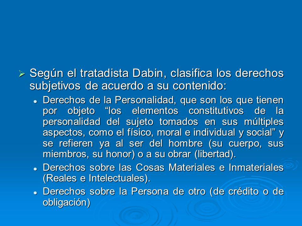 Según el tratadista Dabin, clasifica los derechos subjetivos de acuerdo a su contenido:
