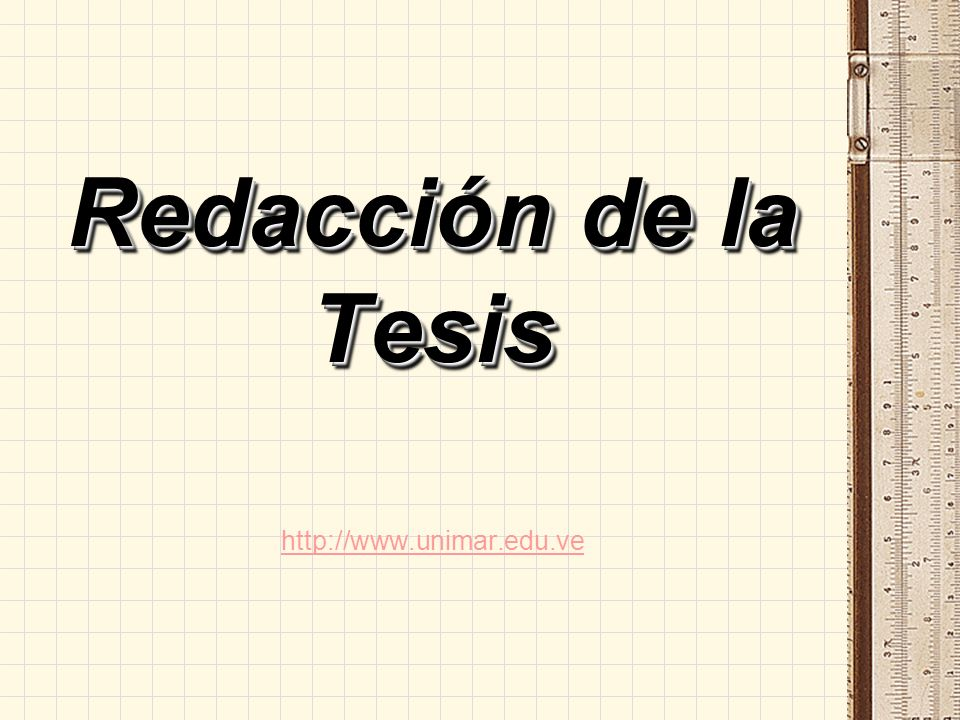 Redacción de la Tesis http://www.unimar.edu.ve