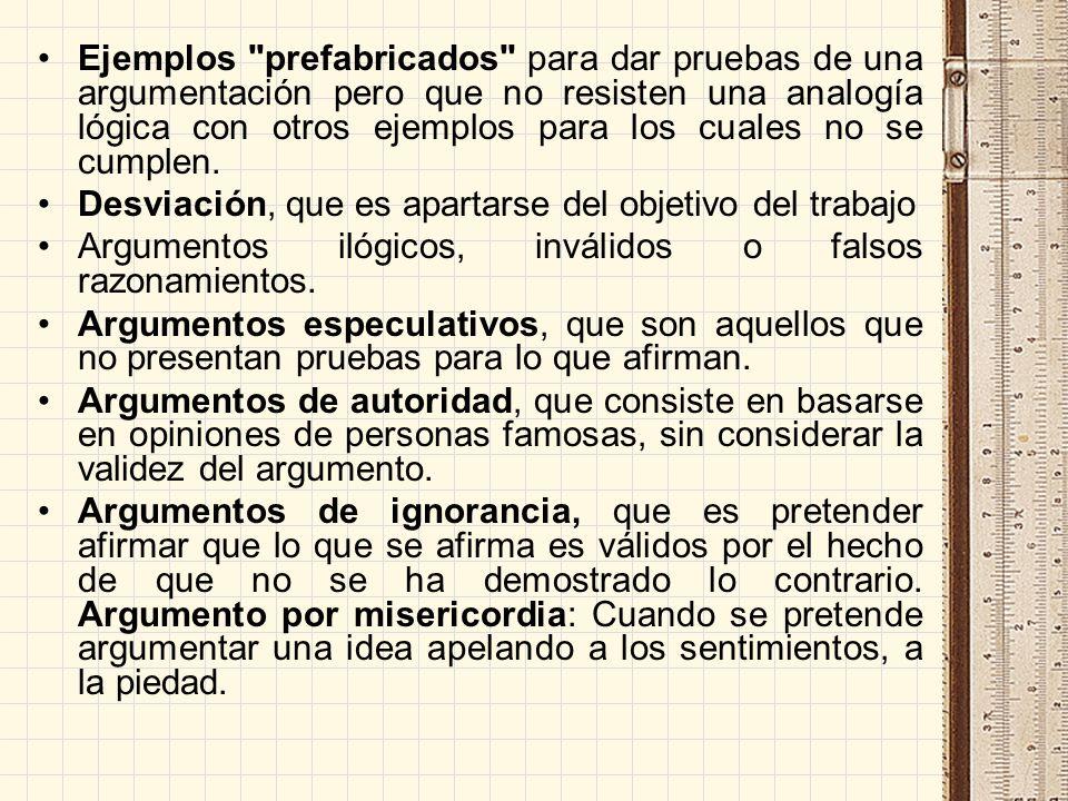 Ejemplos prefabricados para dar pruebas de una argumentación pero que no resisten una analogía lógica con otros ejemplos para los cuales no se cumplen.