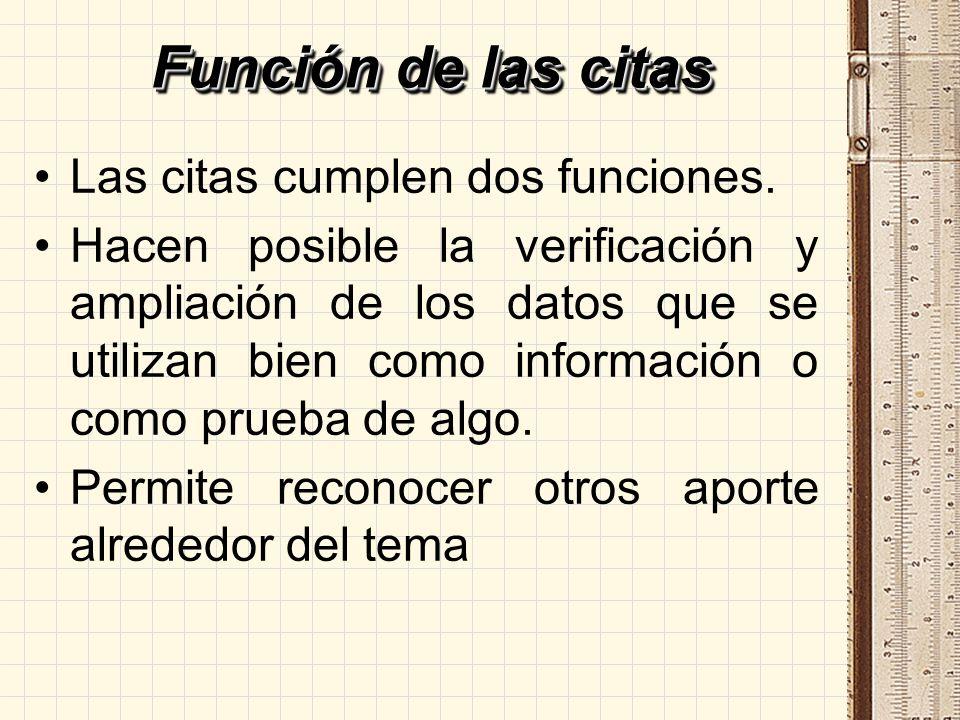 Función de las citas Las citas cumplen dos funciones.