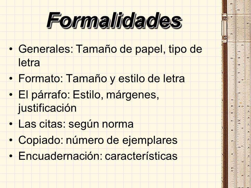 Formalidades Generales: Tamaño de papel, tipo de letra