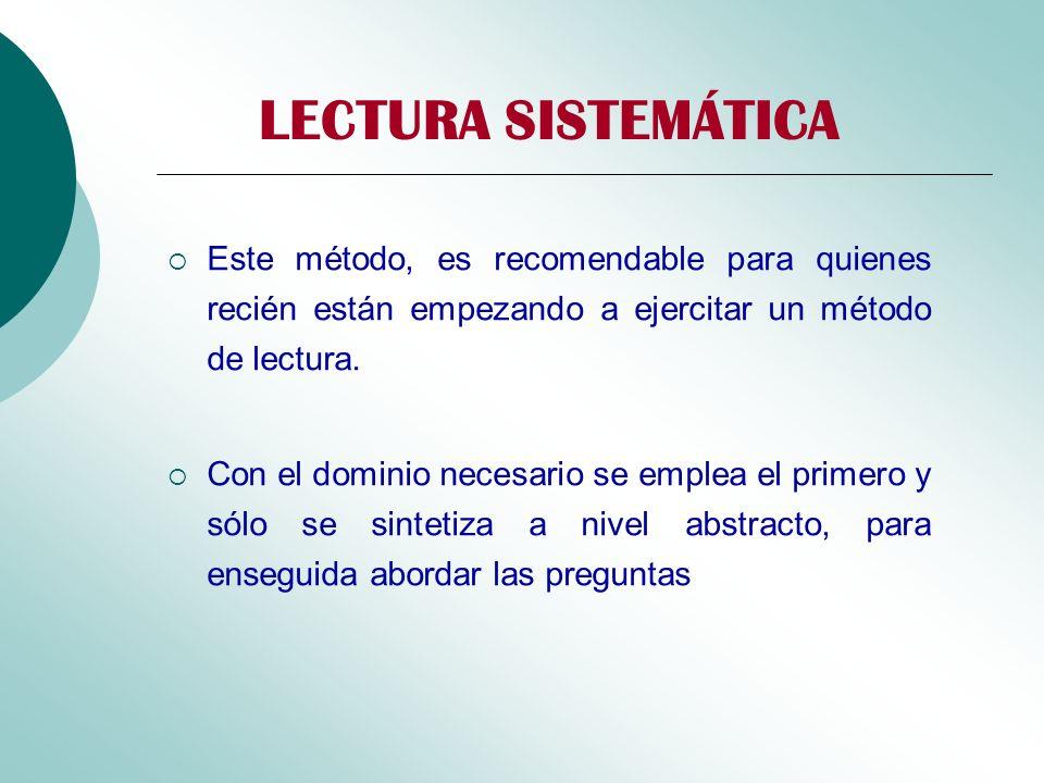LECTURA SISTEMÁTICA Este método, es recomendable para quienes recién están empezando a ejercitar un método de lectura.