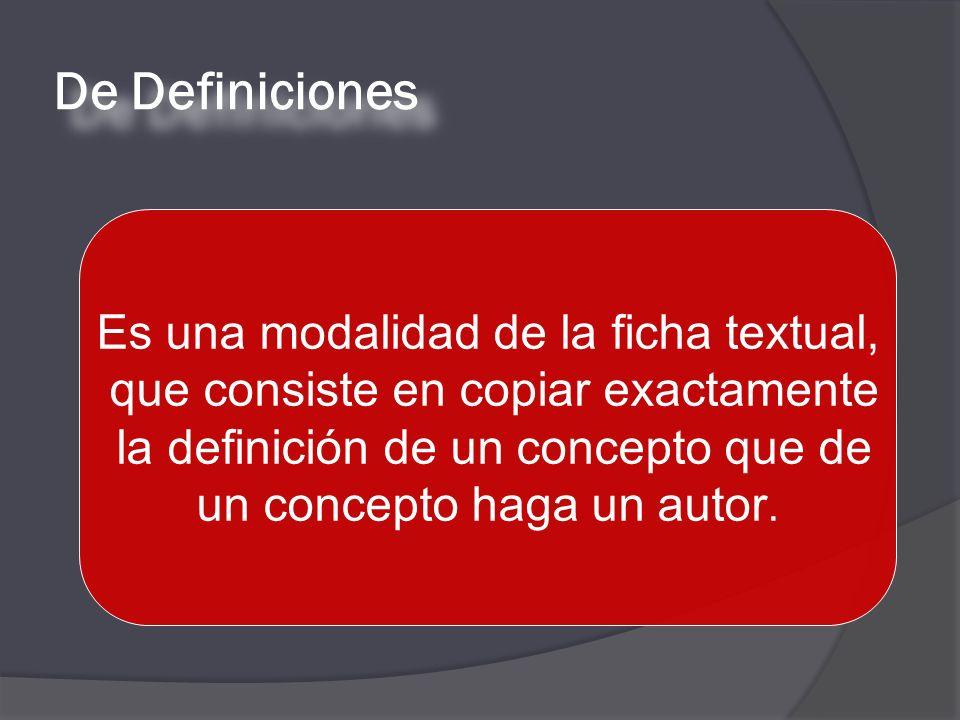 De Definiciones Es una modalidad de la ficha textual,