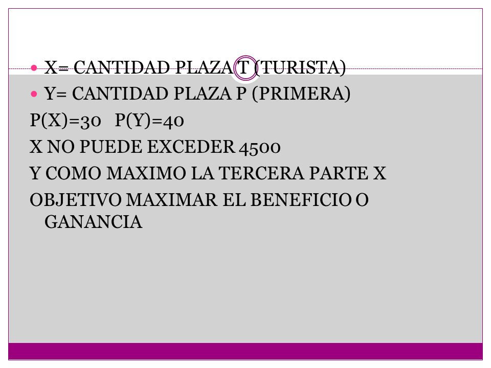 X= CANTIDAD PLAZA T (TURISTA)