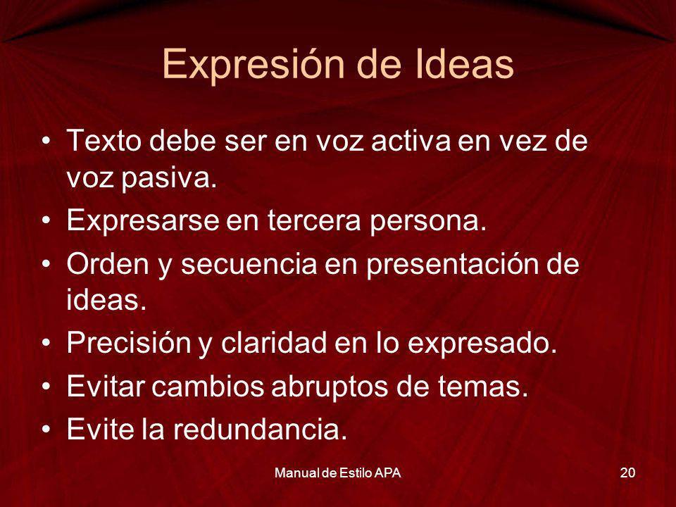 Expresión de Ideas Texto debe ser en voz activa en vez de voz pasiva.