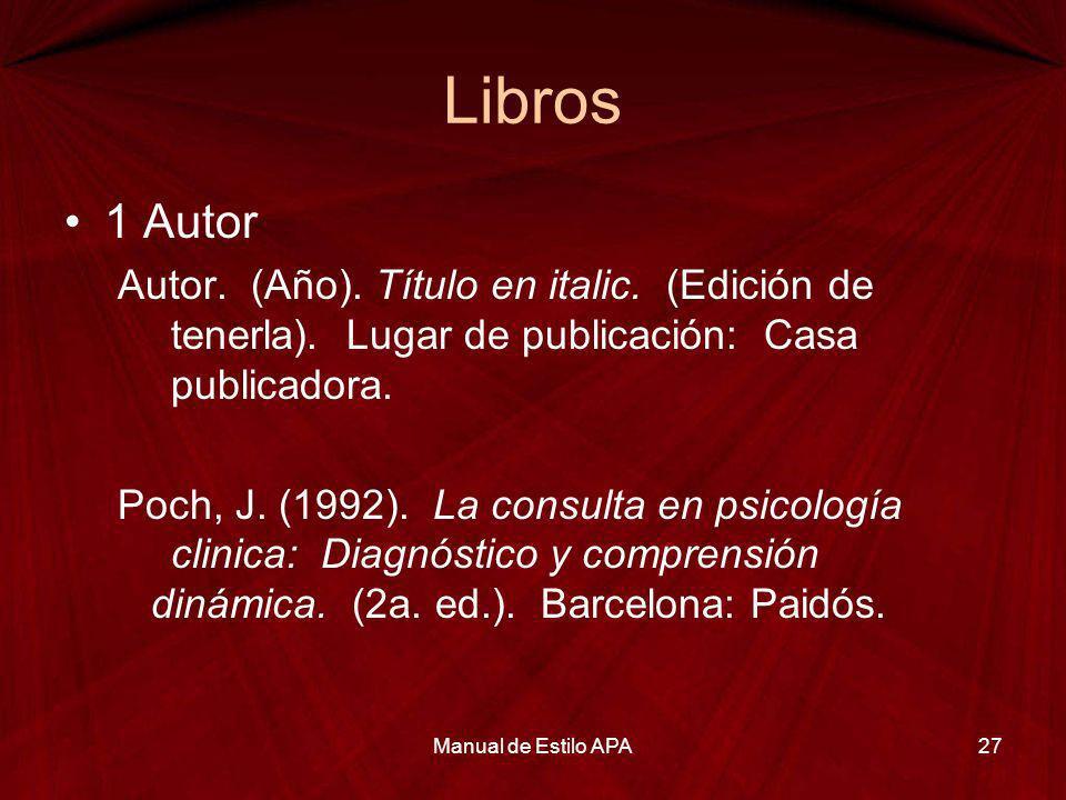 Libros 1 Autor. Autor. (Año). Título en italic. (Edición de tenerla). Lugar de publicación: Casa publicadora.