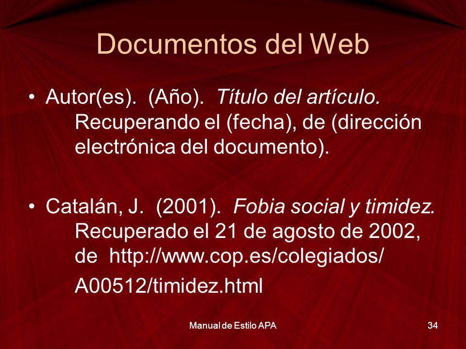 Documentos del Web Autor(es). (Año). Título del artículo. Recuperando el (fecha), de (dirección electrónica del documento).