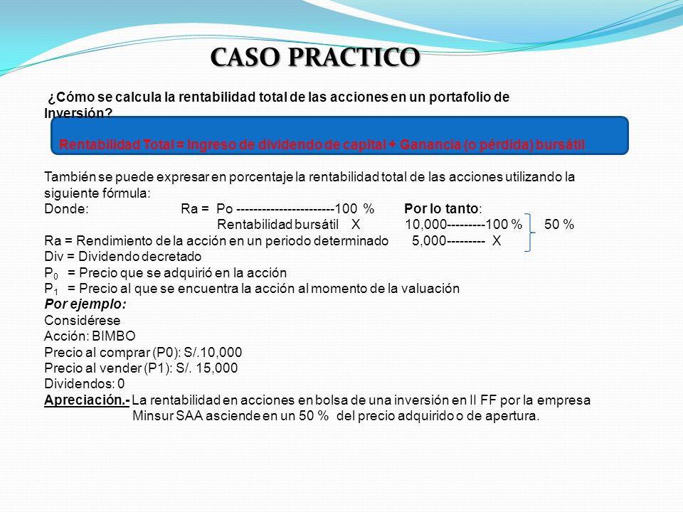 CASO PRACTICO ¿Cómo se calcula la rentabilidad total de las acciones en un portafolio de. Inversión