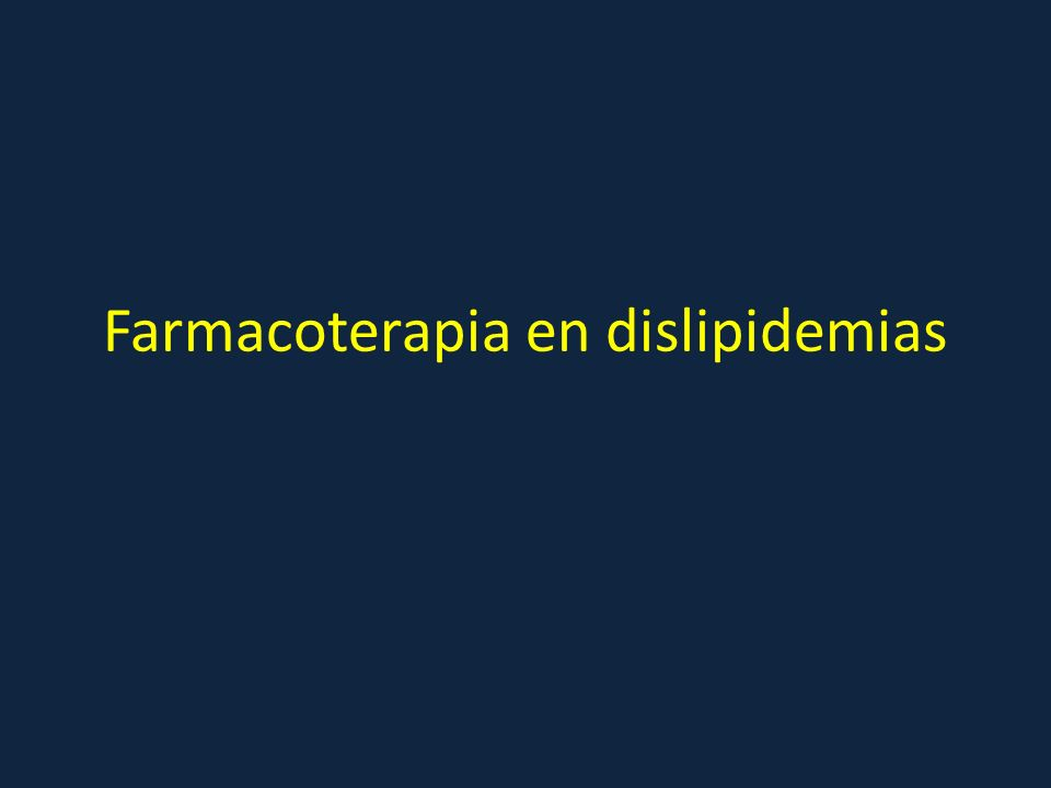 Farmacoterapia en dislipidemias