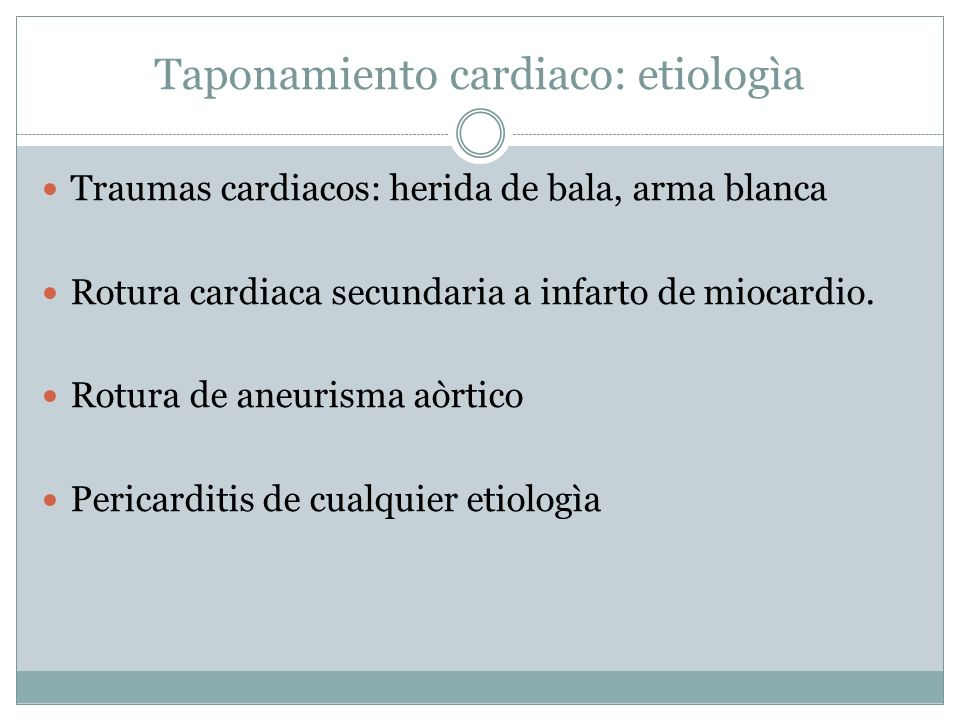 Taponamiento cardiaco: etiologìa