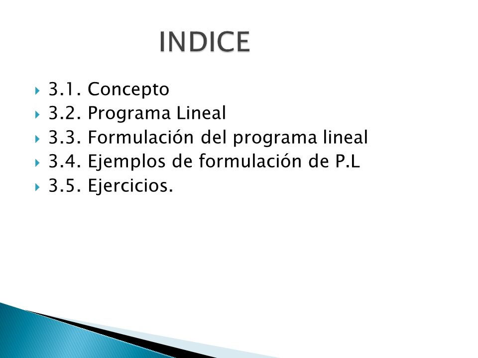INDICE 3.1. Concepto 3.2. Programa Lineal