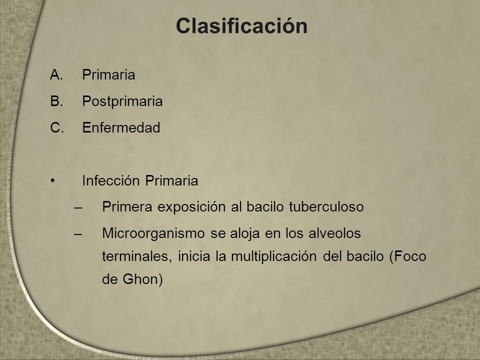 Clasificación Primaria Postprimaria Enfermedad Infección Primaria