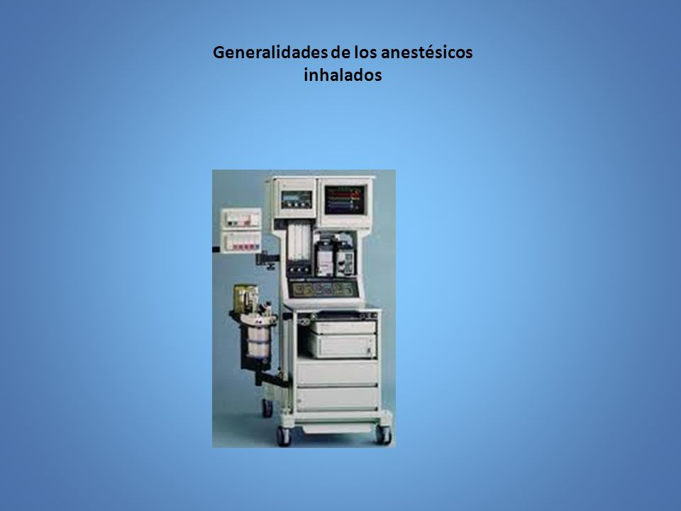 Generalidades de los anestésicos inhalados
