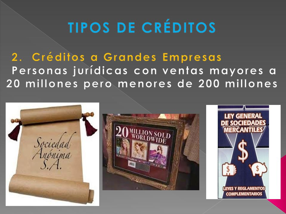TIPOS DE CRÉDITOS 2. Créditos a Grandes Empresas