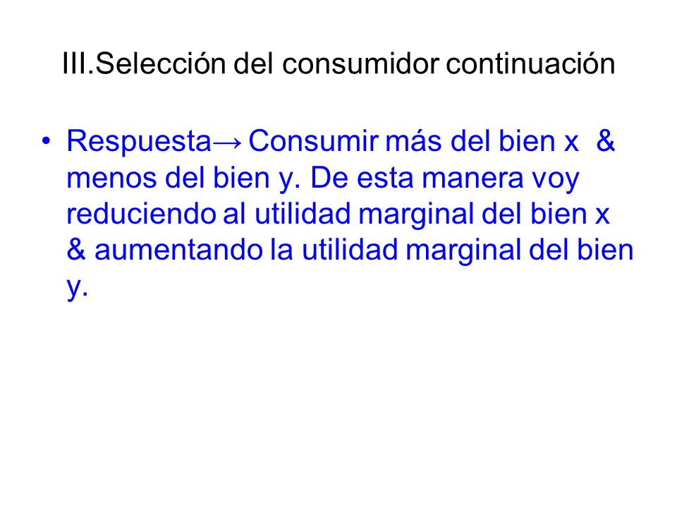 III.Selección del consumidor continuación