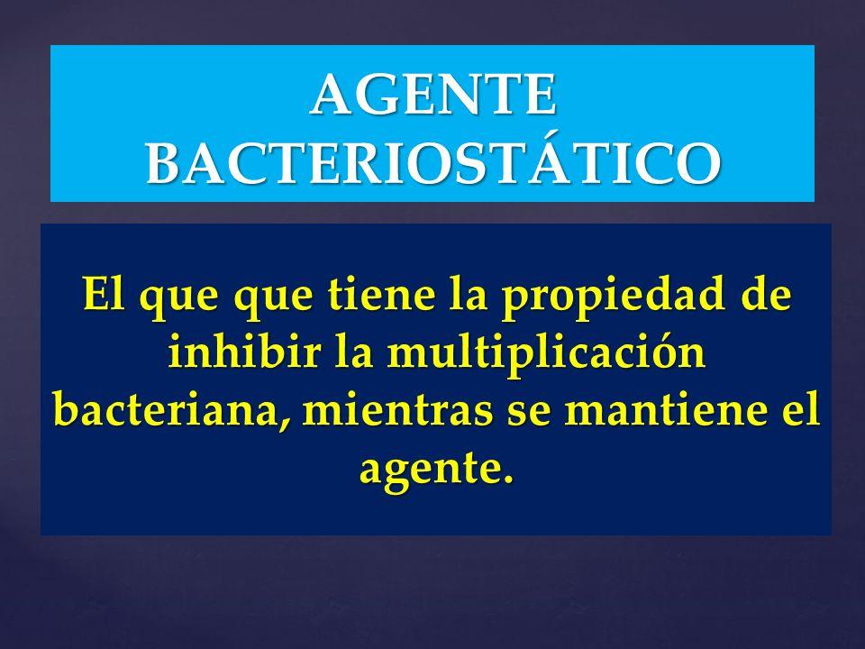 AGENTE BACTERIOSTÁTICO