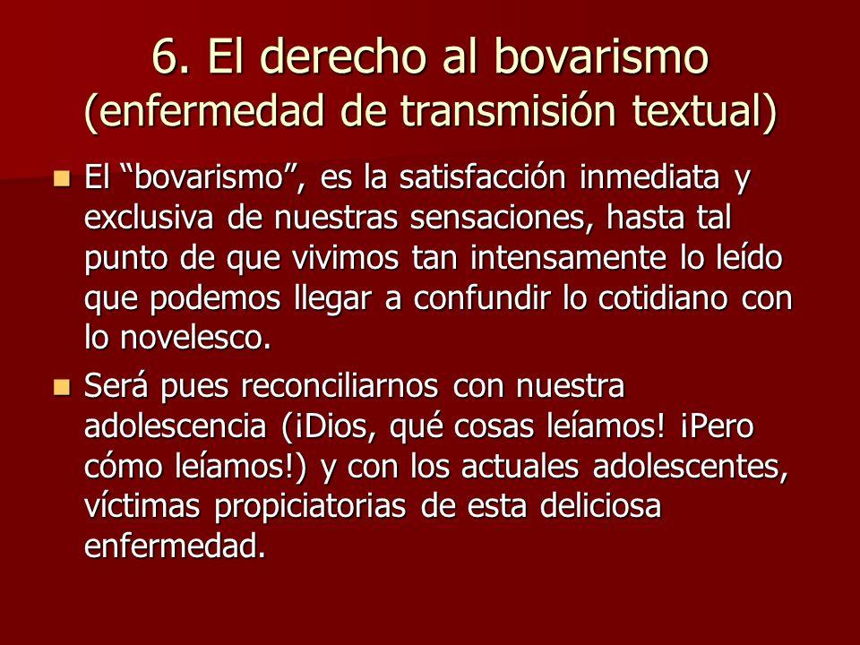 6. El derecho al bovarismo (enfermedad de transmisión textual)