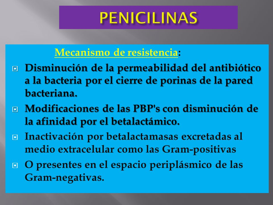 PENICILINAS Mecanismo de resistencia: