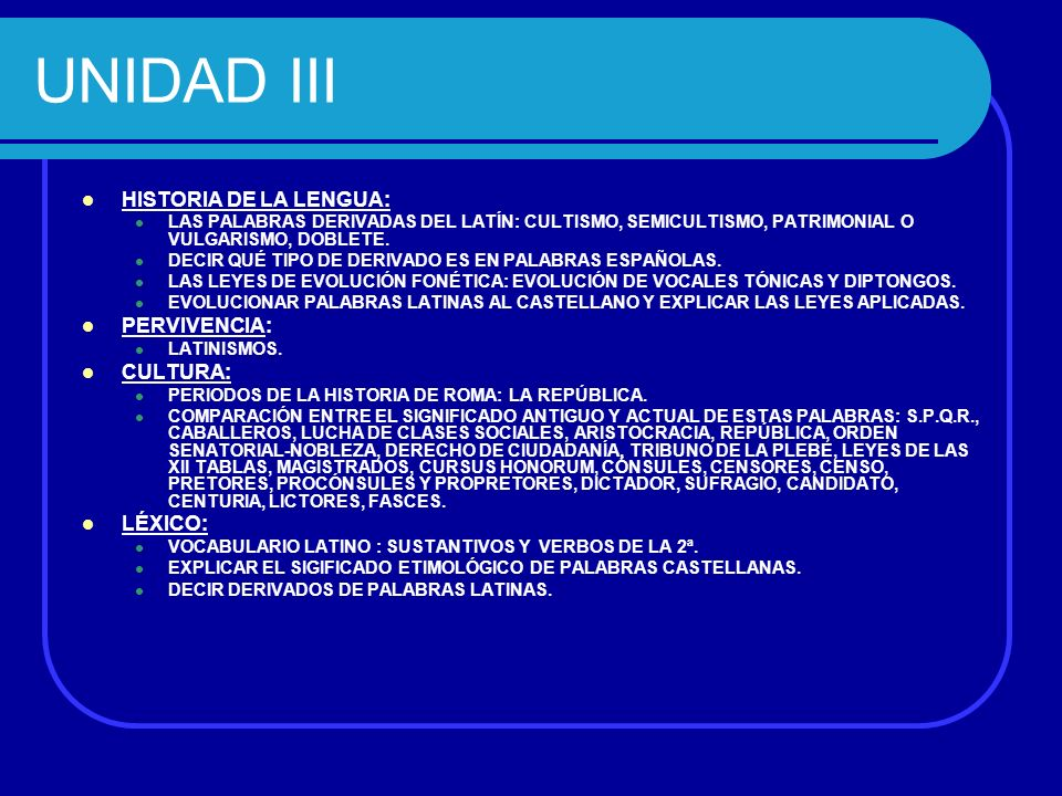 UNIDAD III HISTORIA DE LA LENGUA: PERVIVENCIA: CULTURA: LÉXICO: