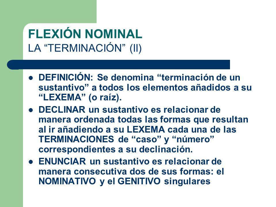 FLEXIÓN NOMINAL LA TERMINACIÓN (II)