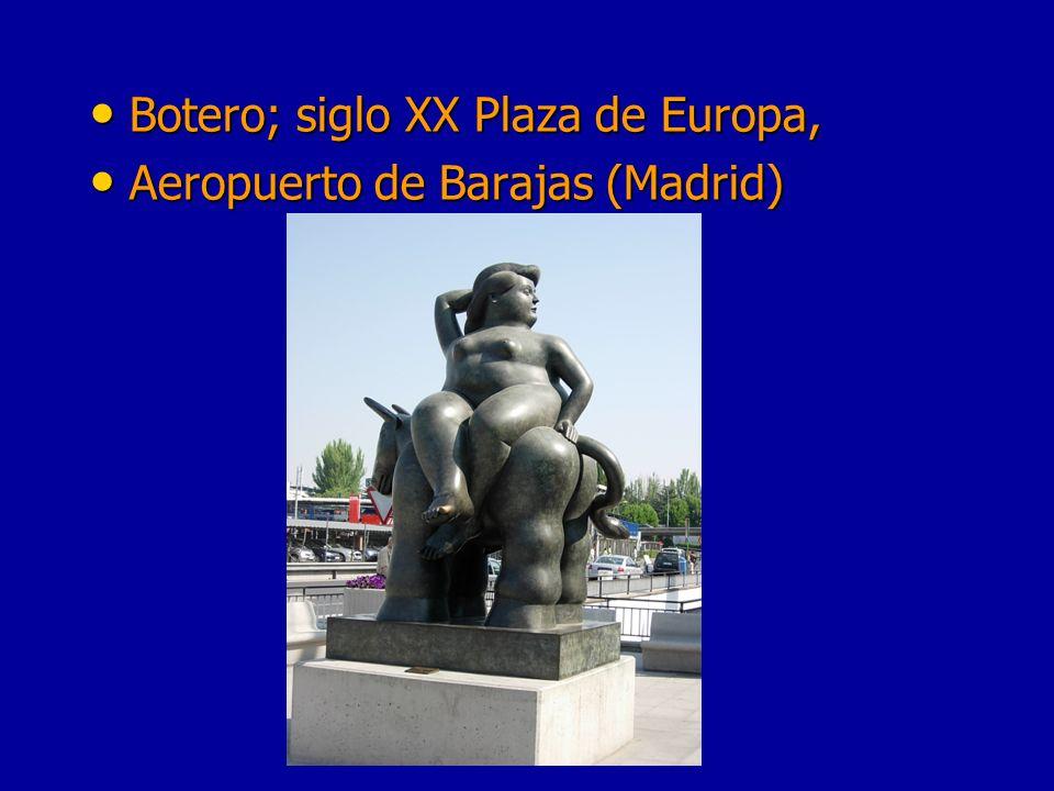 Botero; siglo XX Plaza de Europa,