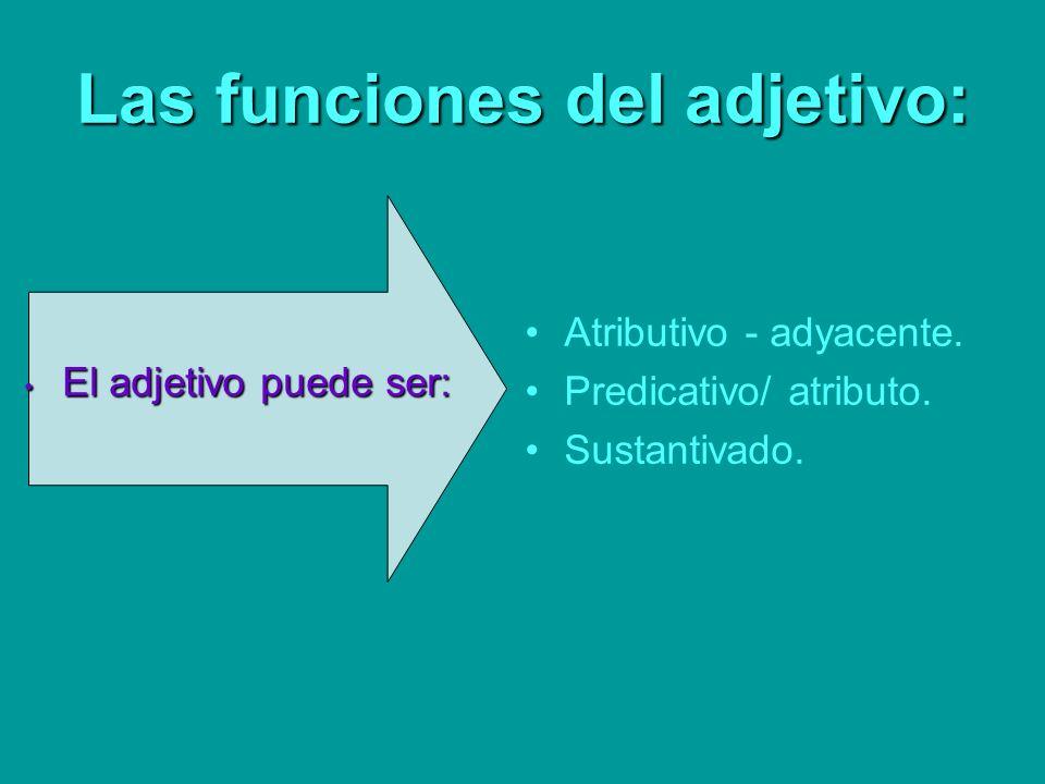 Las funciones del adjetivo: