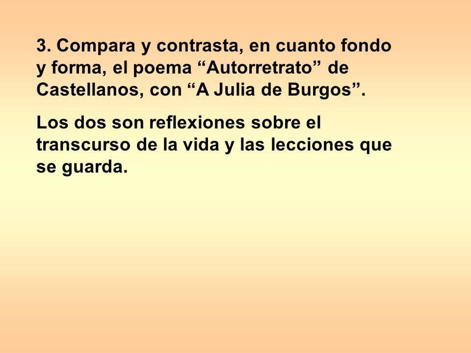 3. Compara y contrasta, en cuanto fondo y forma, el poema Autorretrato de Castellanos, con A Julia de Burgos .