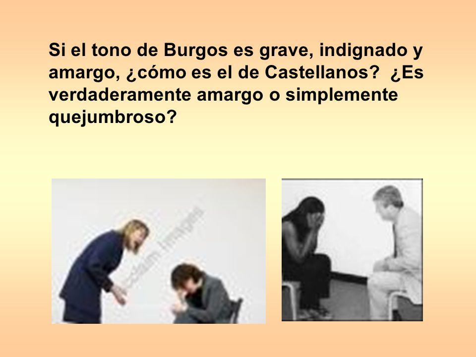 Si el tono de Burgos es grave, indignado y amargo, ¿cómo es el de Castellanos ¿Es verdaderamente amargo o simplemente quejumbroso