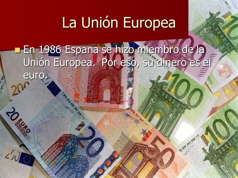 La Unión Europea En 1986 Espana se hizo miembro de la Unión Europea.