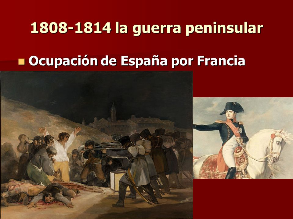 1808-1814 la guerra peninsular Ocupación de España por Francia