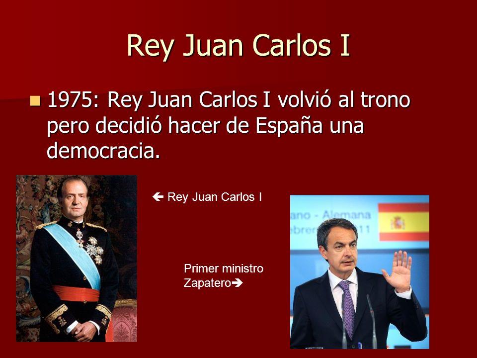 Rey Juan Carlos I 1975: Rey Juan Carlos I volvió al trono pero decidió hacer de España una democracia.