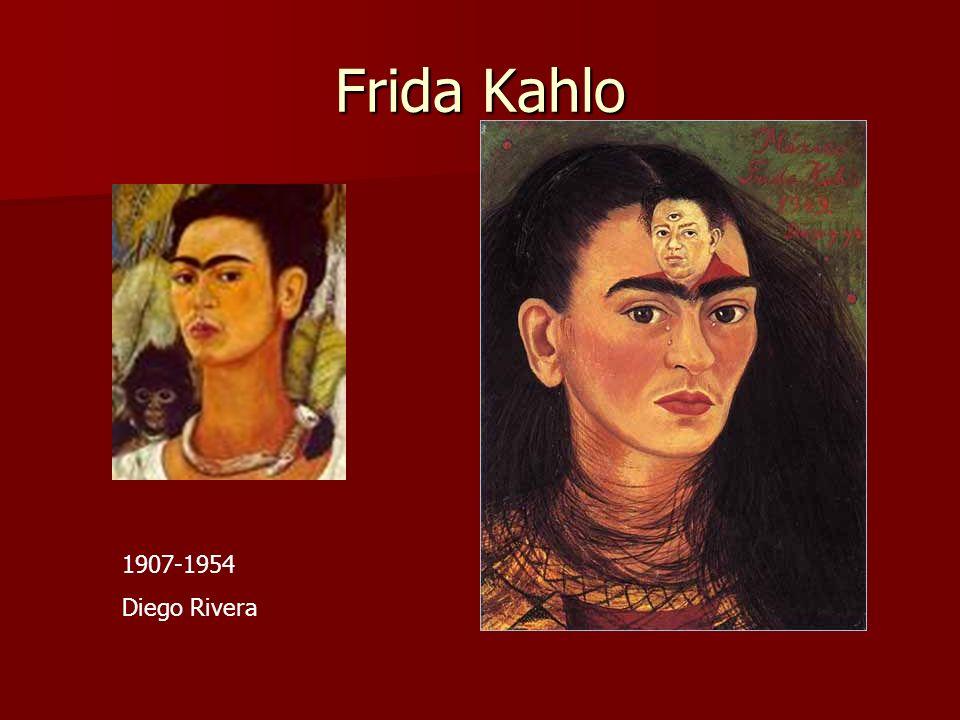 Frida Kahlo 1907-1954 Diego Rivera