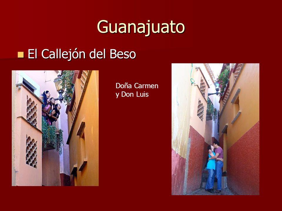Guanajuato El Callejón del Beso Doña Carmen y Don Luis