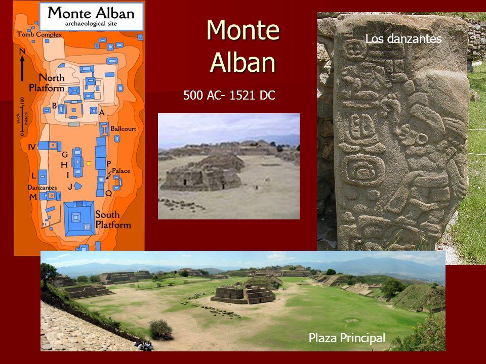 Monte Alban Los danzantes 500 AC- 1521 DC Plaza Principal