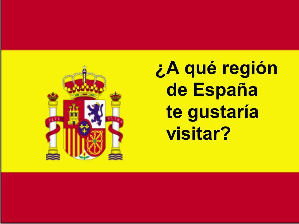 ¿A qué región de España te gustaría visitar