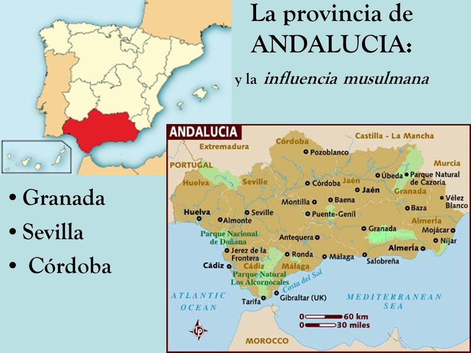 La provincia de ANDALUCIA: y la influencia musulmana