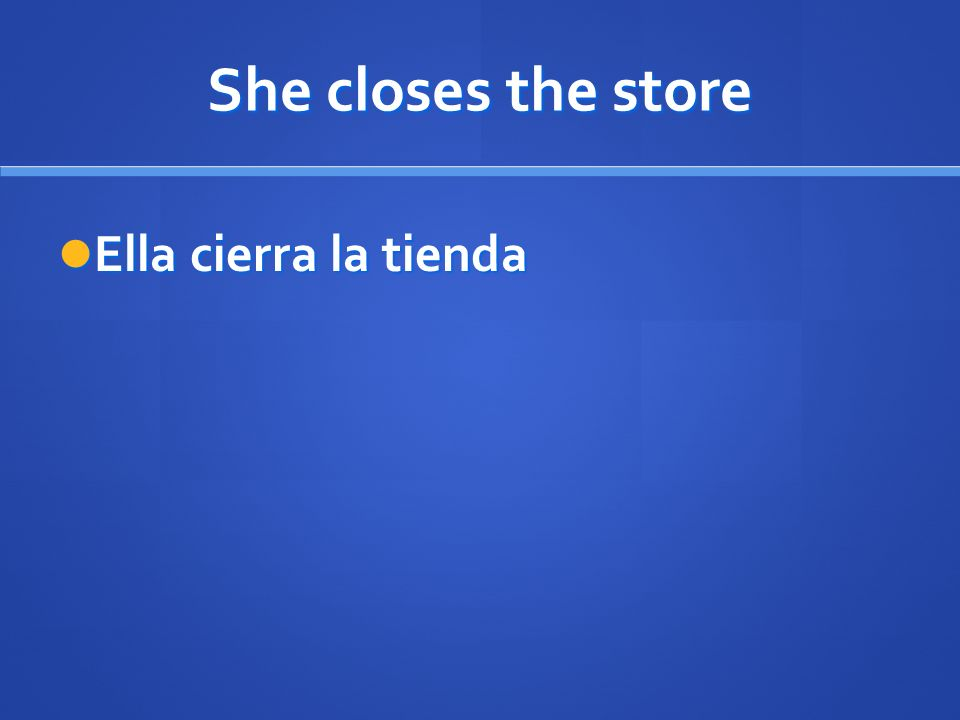 She closes the store Ella cierra la tienda