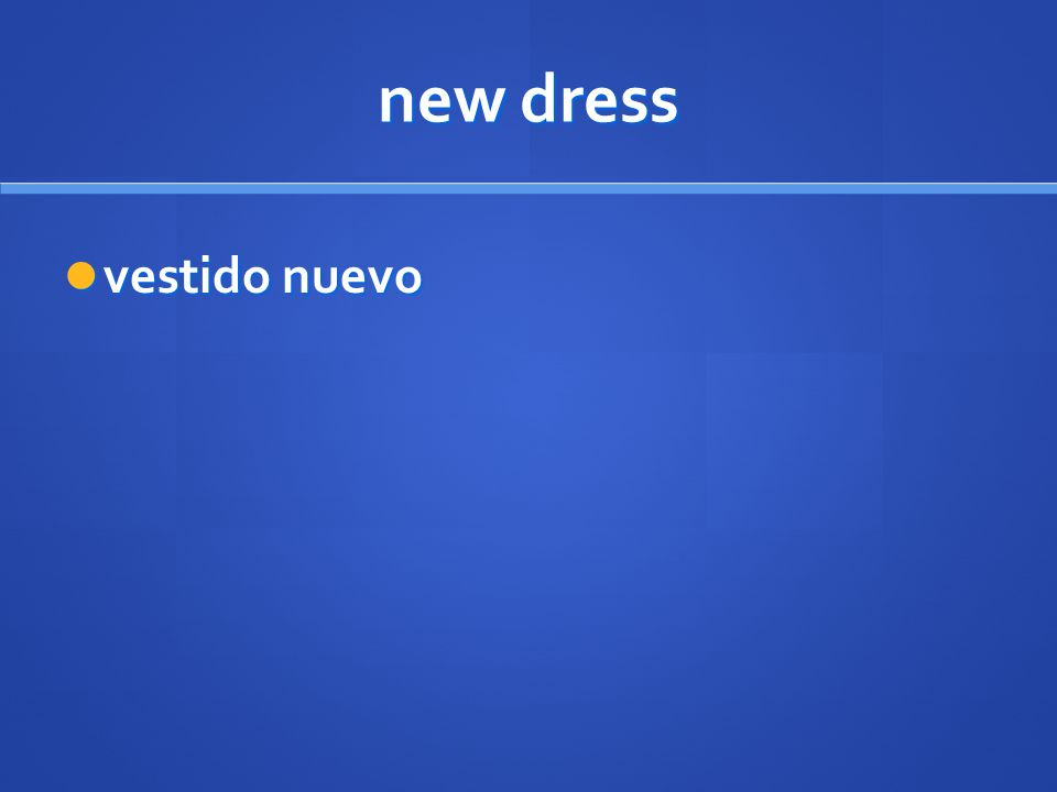 new dress vestido nuevo