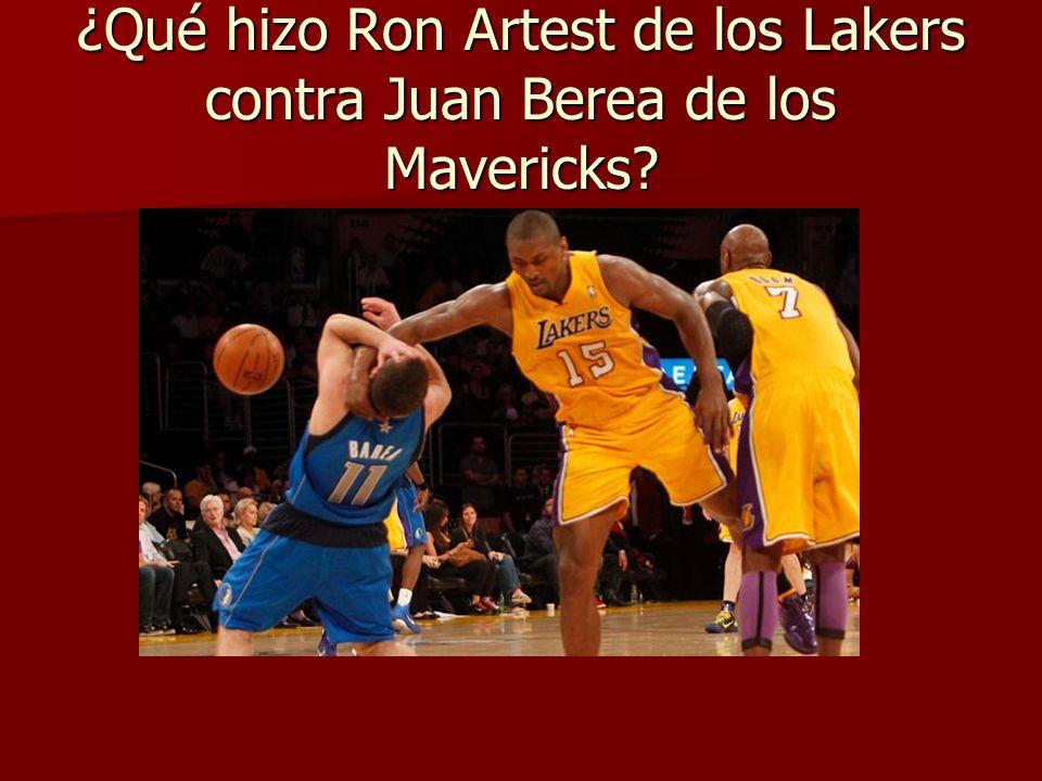 ¿Qué hizo Ron Artest de los Lakers contra Juan Berea de los Mavericks