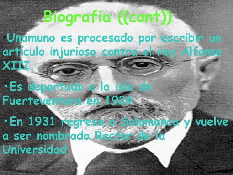 Biografia ((cont))•Unamuno es procesado por escribir un artículo injurioso contra el rey Alfonso XIII.
