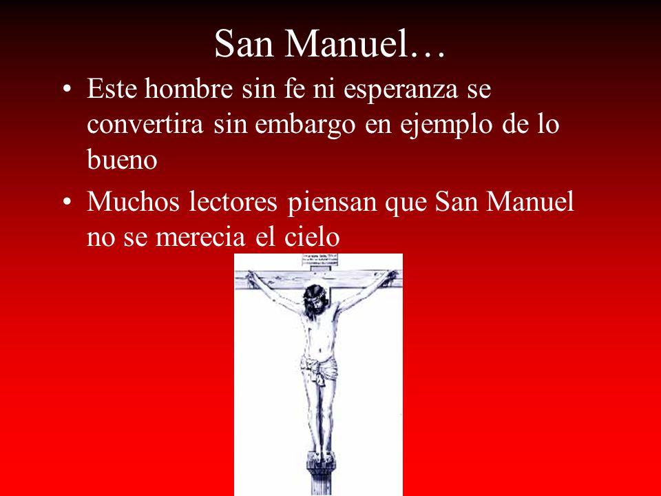 San Manuel… Este hombre sin fe ni esperanza se convertira sin embargo en ejemplo de lo bueno.
