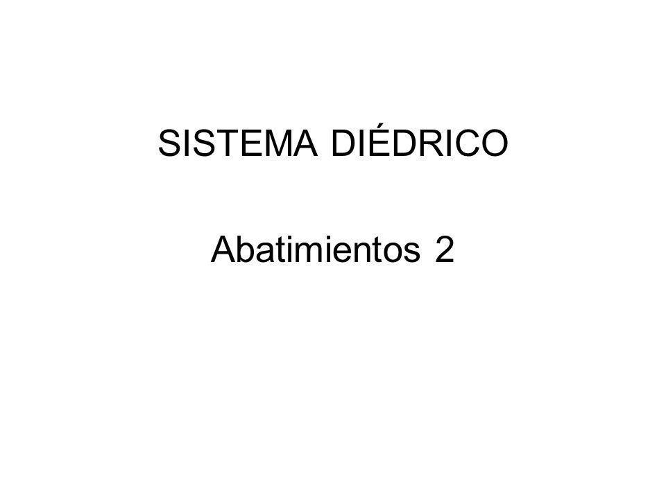 SISTEMA DIÉDRICO Abatimientos 2