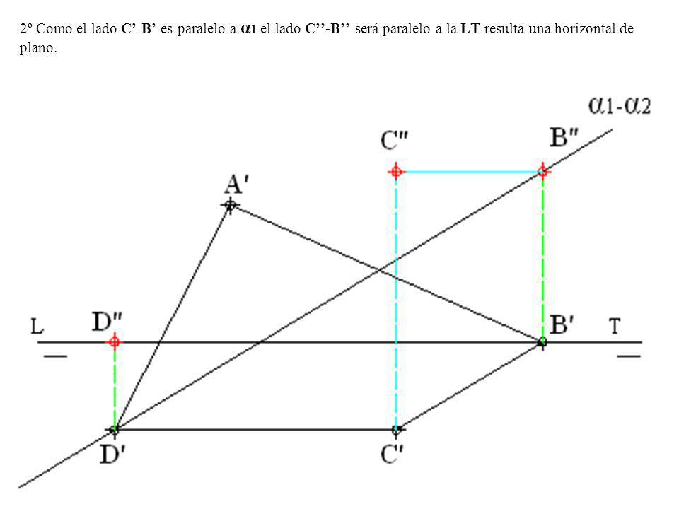 2º Como el lado C'-B' es paralelo a α1 el lado C''-B'' será paralelo a la LT resulta una horizontal de plano.