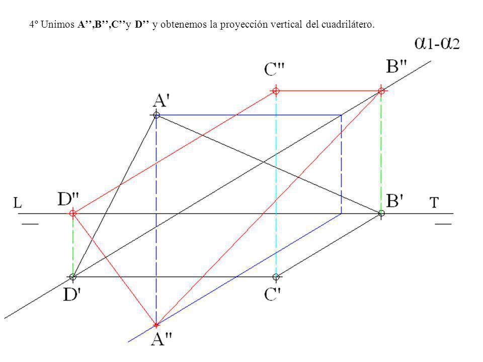 4º Unimos A'',B'',C''y D'' y obtenemos la proyección vertical del cuadrilátero.