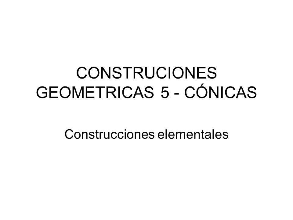 CONSTRUCIONES GEOMETRICAS 5 - CÓNICAS
